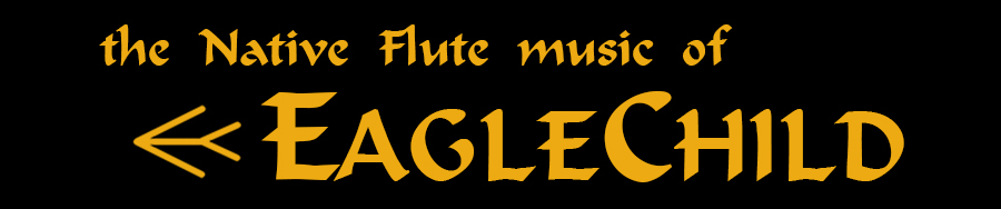 the Native Flute music of EagleChild