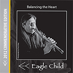 EagleChild Native Flute music - Balancing the Heart
