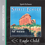EagleChild Native Flute music - Spirit Echoes